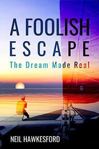 A Foolish Escape: The Dream Made Real