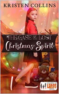 The Case of The Lost Christmas Spirit: Children of Chaos Series