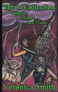 The V Collection: Valkyries, Viragos, and Vixens