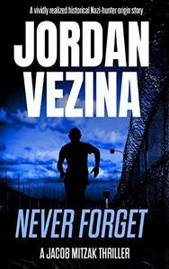 Never Forget: A Nazi Hunter Origin Story