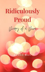 Ridiculously Proud: Diary of a Diva