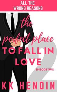 The Perfect Place To Fall In Love: All The Wrong Reasons Episode Two