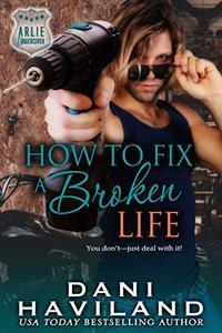 How to Fix a Broken Life