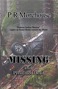 MISSING and Presumed Dead