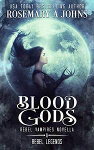 Blood Gods: Rebel Vampires Standalone Novella