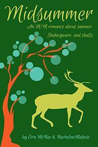 Midsummer: An M/M Romance about Summer, Shakespeare, and Skulls