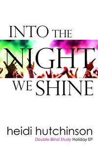 Into The Night We Shine