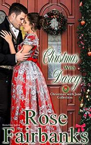 Christmas with Darcy: Christmas with Jane Books 1-3: Holiday Tales of Pride and Prejudice