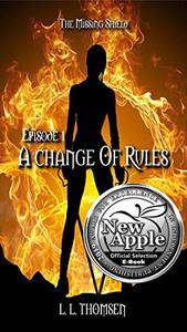 A Change of Rules: The Missing Shield, Episode 1 - Epic High Fantasy