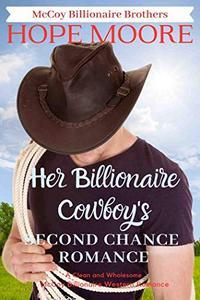 Her Billionaire Cowboy's Second Chance Romance