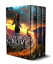 The Coven's Grove Chronicles: Omnibus 1-3