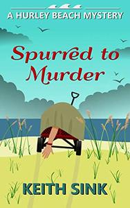 Spurred to Murder: A Hurley Beach Mystery