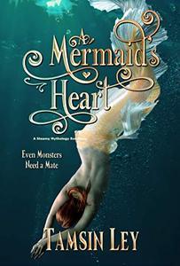 A Mermaid's Heart: A Steamy Mythology Romance