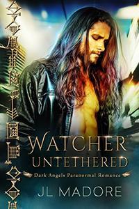 Watcher Untethered: Dark Angels Paranormal Romance