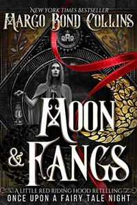Moon & Fangs: A Little Red Riding Hood Retelling