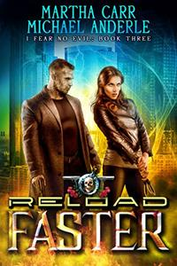Reload Faster: An Urban Fantasy Action Adventure