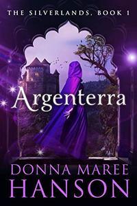 Argenterra: The Silverlands- Book one