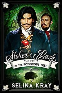 Stoker & Bash: The Fruit of the Poisonous Tree