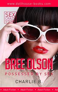 Bree Olson: Possessed by Sex