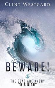 Beware! The Seas Are Angry This Night