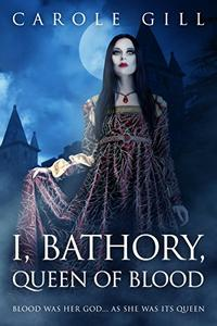 I, Bathory, Queen of Blood