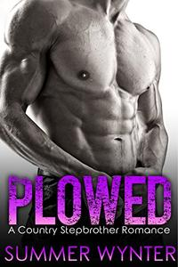 Plowed: A Country Stepbrother Romance
