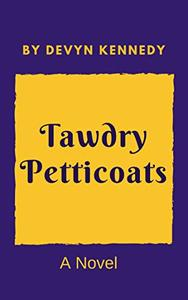 Tawdry Petticoats