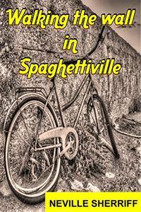 Walking The Wall In Spaghettiville