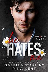 He Hates Me: A Dark Stalker Romance