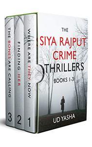 The Siya Rajput Crime Thrillers Books 1-3