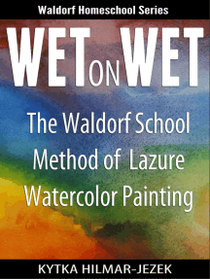 Wet on Wet: The Waldorf School Method of Painting and Color