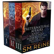 Preternatural Affairs, Books 1-3: Witch Hunt, Silver Bullet, and Hotter Than Helltown
