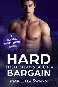Hard Bargain: A Billionaire Enemies-to-Lovers Romance