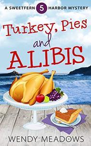 Turkey, Pies, and Alibis