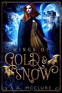 Wings of Gold & Snow: A Broken Prophecies Novella