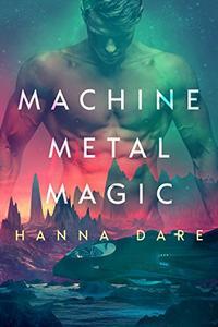 Machine Metal Magic: Gay Sci-Fi Romance