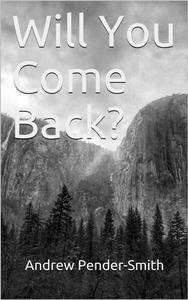 Will You Come Back?