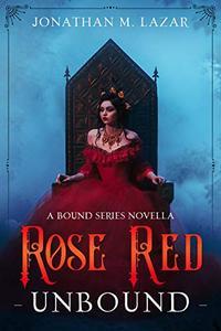 Rose Red Unbound: A Bound Series Novella