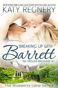 Breaking Up with Barrett: The English Brothers #1