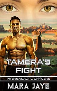 Tamera's Fight: A Sci-Fi Alien Officer Romance