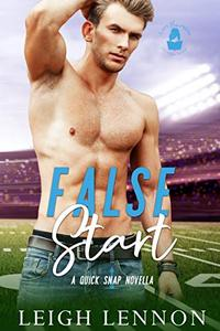 False Start: A Quick Snap Novella