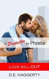 A Protector For Phoebe : a romantic comedy