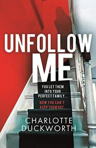 Unfollow Me: An absolutely gripping psychological thriller