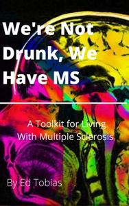 We're Not Drunk, We Have MS