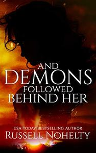And Demons Followed Behind Her