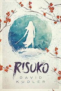 Risuko: A Kunoichi Tale (Teen Adventure)