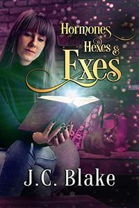 Hormones, Hexes & Exes: Midlife Paranormal Women's Fiction