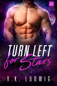 Turn Left for Stars: A SciFi Alien RomCom