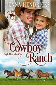 Cowboy Ranch: Clean & Wholesome Cowboy Romance