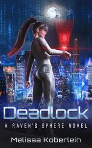 Deadlock: A Raven's Sphere Novel
